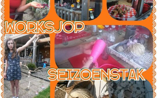 Worksjop SEIZOENSTAK